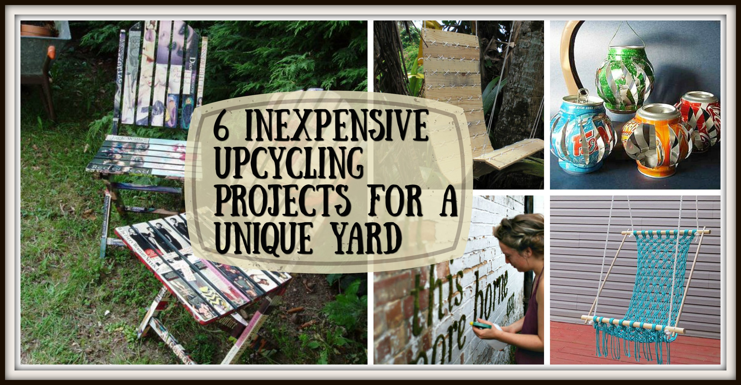 6 inexpensive upcycling projects for a unique yard